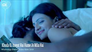 Khuda Ki Inayat Hai Hame Jo Mila Hai WhatsApp Status Video New 2019 By GK Love Song & Video