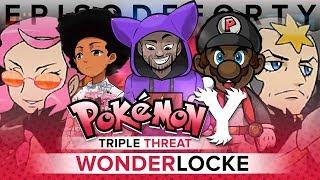 Pokémon Y Triple Threat Wonderlocke - Ep 40