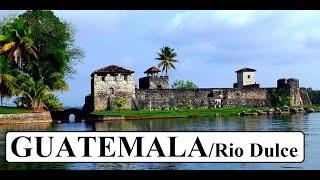 Guatemala (Beautiful) Rio Dulce Part 5