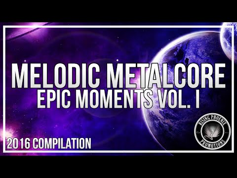 Melodic Metalcore 2016 | Epic Moments Vol. I