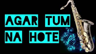 Agar Tum Na Hote    Kishore Kumar   Best Saxophone Instrumental   HD Quality