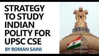 Strategy to Study Indian Polity for UPSC CSE/IAS by Roman Saini