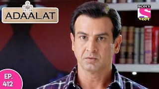 Adaalat - अदालत - Episode  412 - 9th  November , 2017