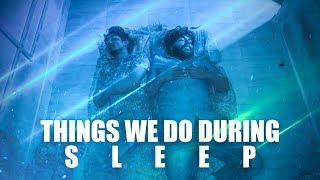 Things We Do During Sleep   Veyilon Entertainment