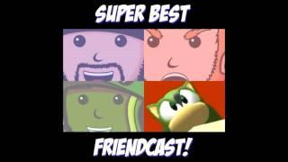 Super Best FriendCast - Sonic Forces Is Coming