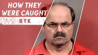 How They Were Caught: BTK