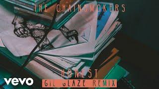 The Chainsmokers - Honest (Gil Glaze Remix) (Audio)