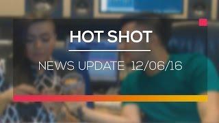 News Update  - Hot Shot 12/06/16