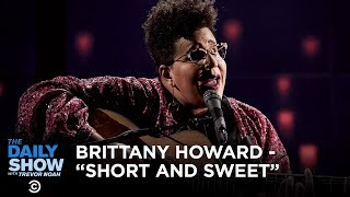 """Brittany Howard - """"Short and Sweet"""" 