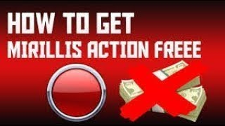 HOW TO GET MIRILLIS ACTION FOR FREE WORKING! (2018)