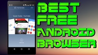 (Free)Top 3 Best Browser for Android 2015-2016