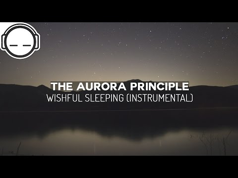 The Aurora Principle - Wishful Sleeping (Instrumental) ~ downtempo ambient chill-out music