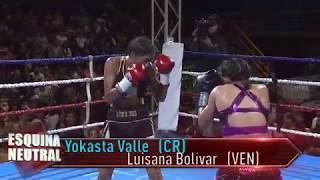 PELEA  Completa YOKASTA VALLE (CR)VS LUISANA BOLIVAR (VEN)