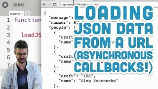10.4: Loading JSON data from a URL (Asynchronous Callbacks!) - p5.js Tutorial