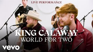 "King Calaway - ""World for Two"" Live Performance 