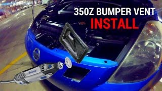 [EP09] DIY I Front Bumper Vent Install Gone Wrong!! Cutting my bumper... // 350z