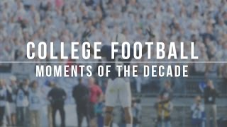 College Football Moments of the Decade | HD |