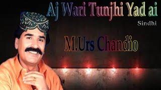 M.Urs Chandio - Aj Wari Tunjhi Yad ai