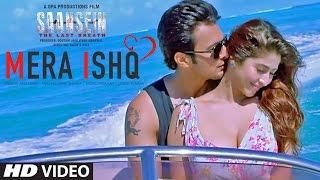 Mera Ishq Video Song | SAANSEIN | Arijit Singh | Rajneesh Duggal, Sonarika Bhadoria