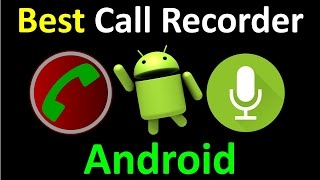 ► Best Call Recorder for Android | Best Call Recorder for Android 2017