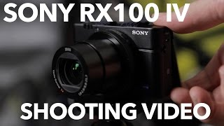 Sony RX100 IV Video Tests and Thoughts