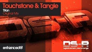 Touchstone & Tangle - Titan (Original Mix) [OUT NOW]