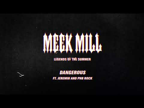 Xxx Mp4 Meek Mill Dangerous Feat Jeremih And PNB Rock Official Audio 3gp Sex