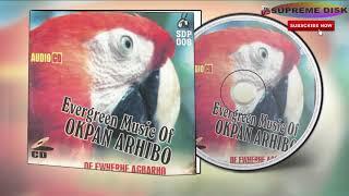 Urhobo Music: Evergreen Music Of Okpan Arhibo of Ewherhe Agbarho
