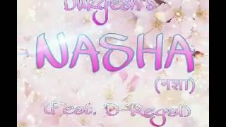 Nasha -  Durgesh Ft. DeadSoulja (Romantic Song 2017) Punjabi Rap (Audio)