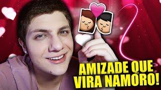 COMO TRANSFORMAR AMIZADE EM NAMORO! ~ SETE