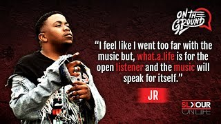 On The Ground: JR Talks #FeelGoodLiveSessions x Sounds On #WhatALife