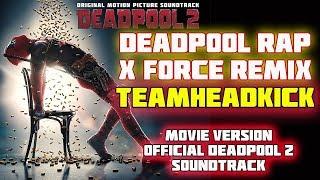 Deadpool Rap (X Force Remix) Movie Version TEAMHEADKICK