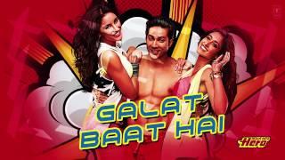 Galat Baat Hai Full Song audio Main Tera Hero   Varun Dhawan, Ileana D'Cruz, Nargis Fakhri