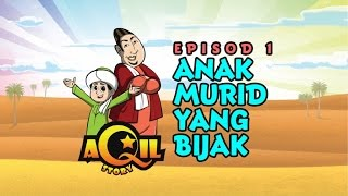 Aqil Story - Anak Murid Yang Bijak - Full Story | Episode 1 | Stories For Kids | Kids Story