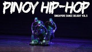 Pinoy Hip-Hop | Singapore Dance Delight Vol.5 Finals | RPProductions