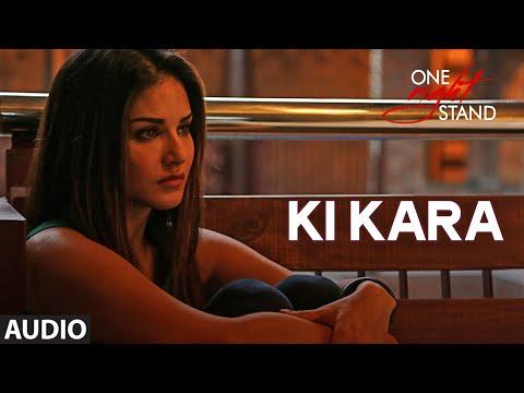 KI KARA Full Song | ONE NIGHT STAND | Sunny Leone, Tanuj Virwani | Shipra Goyal