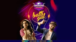 Batti Gul | Akriti Kakar | Benny Dayal | Official Music Video | MTV Bollyland