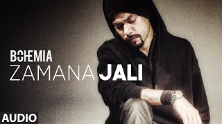 """BOHEMIA"" Zamana Jali Full Audio Song 