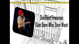 OneRoot Freeman - Give Dem Wa Dem Waan - They Know Riddim by Militant Warriors Promotions