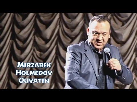Mirzabek Holmedov Quvatin Мирзабек Холмедов Кувати�