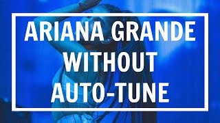 Ariana Grande | REAL VOICE {WITHOUT AUTO-TUNE}
