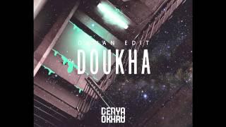 Denya Okhra - Doukha (Dawan Edit)