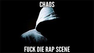 Chaos - Fuck Die Rap Scene (Beat By Kiko De Bidda)