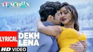 DEKH LENA Full Song with Lyrics | Tum Bin 2 | Arijit, Tulsi Kumar | Neha Sharma, Aditya, Aashim