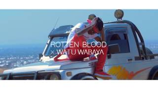 ROTTEN BLOOD X WATU WABAYA FT K - SHINER - POCHI (OFFICIAL VIDEO HD)