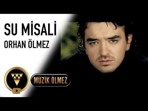 Orhan Ölmez Su Misali Official Video