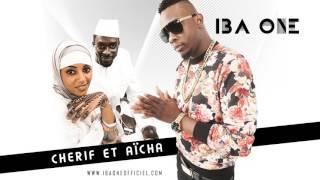 Iba One - Chérif et Aicha (Son officiel)