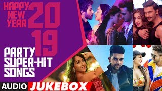 Happy New Year 2019 Party Super Hit Songs | Audio Jukebox | T-SERIES