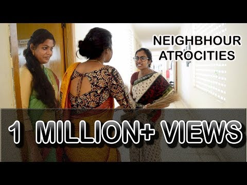 Neighbour Atrocities Types of Neighbours Pori Urundai