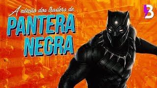 O que a EDIÇÃO do TRAILER DE PANTERA NEGRA nos diz sobre o FILME